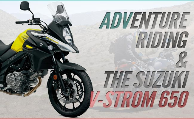 BikeBandit Guest Blogger Series: Adventure Riding and the Suzuki V-Strom DL650